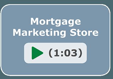 Mortgage Marketing Store
