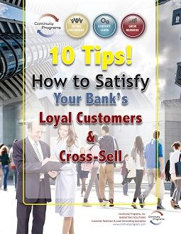 10 Tips How to Satisfy Your Bank's Loyal Customers & Cross-Sell