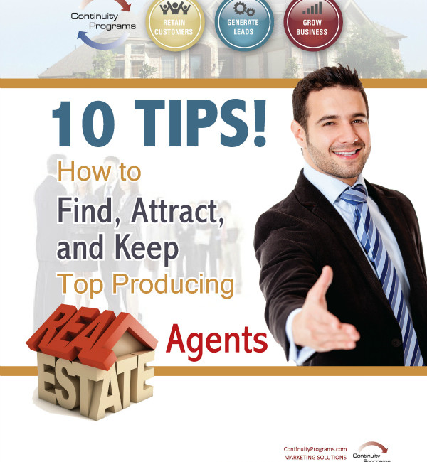 How to Find, Attract & Keep Top Producing Real Estate Agents