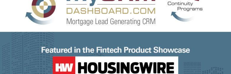 MyCRMDashboard Mortgage CRM HousingWire Fintech Product Showcase